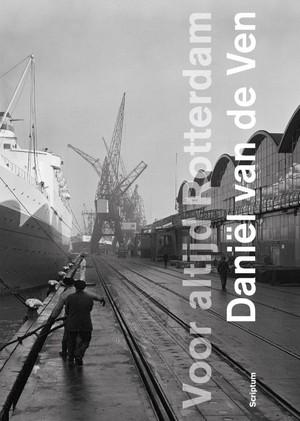 Voor altijd Rotterdam - Daniël van de Ven