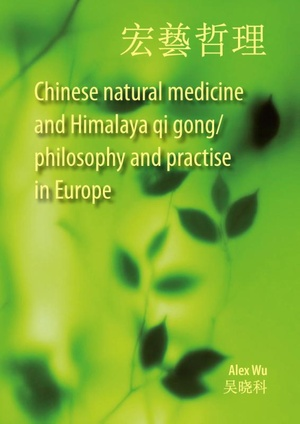 Chinese natural medicine and Himalaya qi gong/ philosophy and practise in Europe