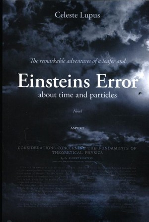 The remarkable adventures of a loafer and Einsteins Error