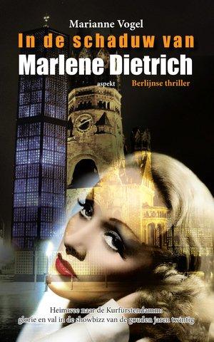In de schaduw van Marlene Dietrich