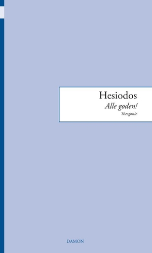 Hesiodos, Alle goden!