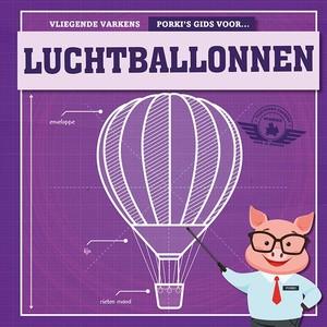 Porky's gids voor luchtballonnen