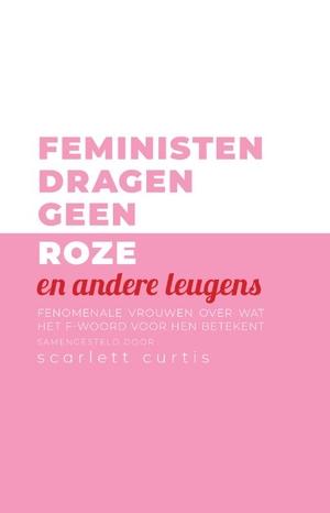 Feministen dragen geen roze en andere leugens