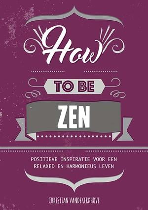 How to be zen