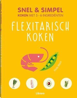 Snel en simpel - Flexitarisch koken