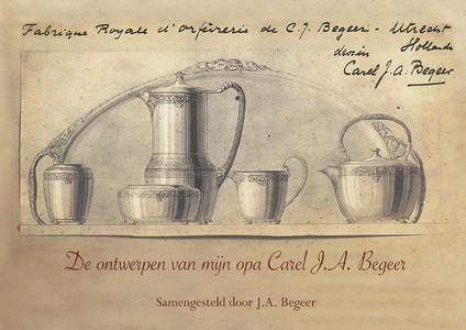 De ontwerpen van mijn opa Carel J.A. Begeer