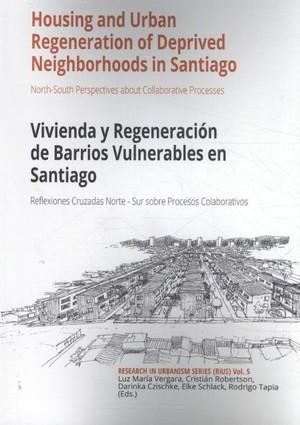 Housing And Urban Regeneration Of Vulnerable Neighbourhoods In Santiago