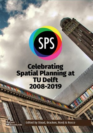 Celebrating Spatial Planning at TU Delft 2008-2019