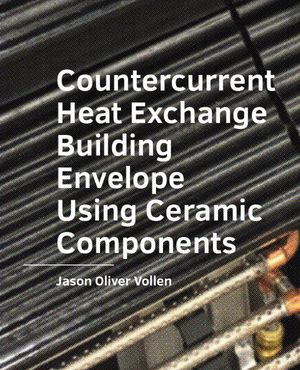 Countercurrent Heat Exchange Building Envelope Using Ceramic Components