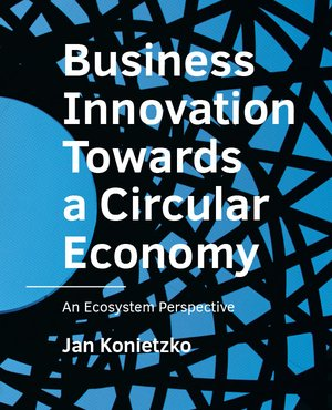 Business Innovation Towards a Circular Economy
