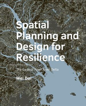 Spatial Planning and Design for Resilience