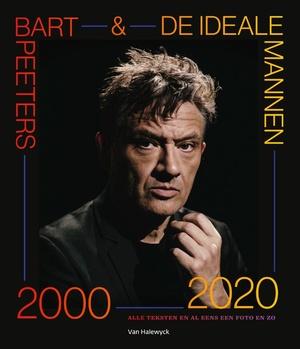 Bart Peeters & De Ideale Mannen 2000-2020