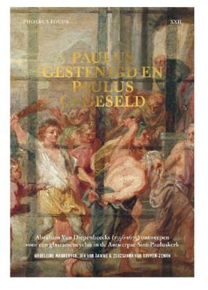 Paulus gestenigd en Paulus gegeseld, Abraham Van Diepenbeecks (1596-1675) ontwerpen voor een glasramencyclus in de Antwerpse Sint-Pauluskerk