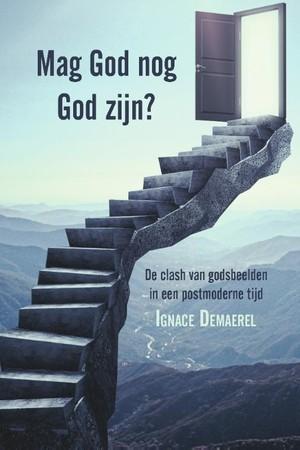 Mag God nog God zijn?