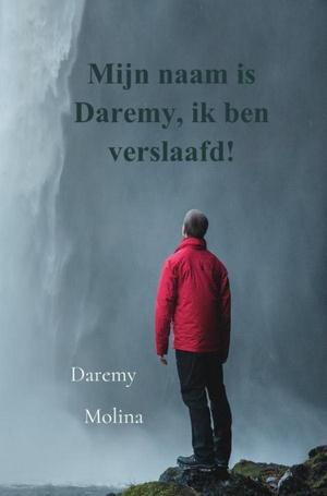 Mijn naam is Daremy, ik ben verslaafd!
