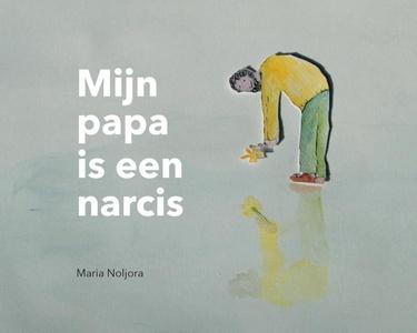 Mijn papa is een narcis