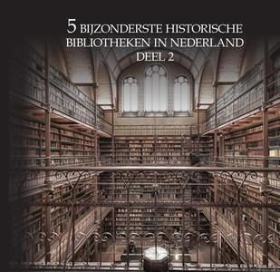 5 bijzonderste historische bibliotheken van Nederland