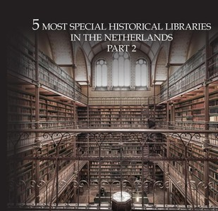 10 Most extraordinary historical libraries in the Netherlands 2