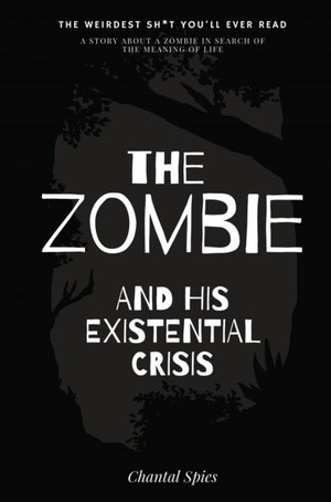 The zombie and his existential crisis