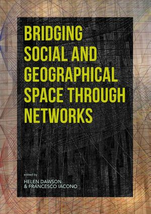 Bridging Social and Geographical Space through Networks