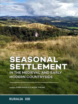 Seasonal Settlement in the Medieval and Early Modern Countryside