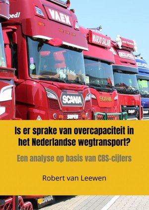 Is er sprake van overcapaciteit in het Nederlandse wegtransport?