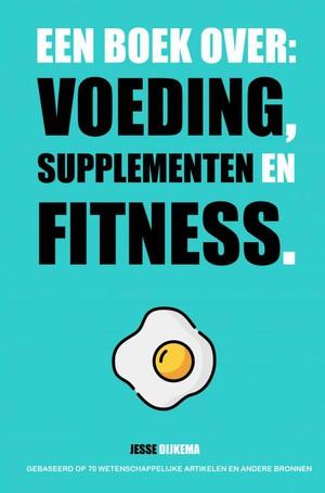Een boek over: voeding, supplementen en fitness