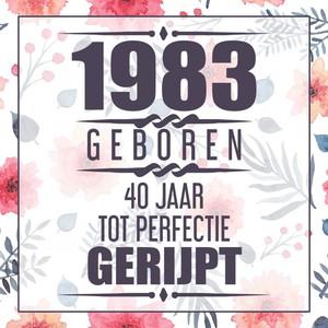 1981 Geboren 40 Jaar Tot Perfectie Gerijpt