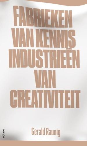 Fabrieken van kennis, Industrieën van creativitieit