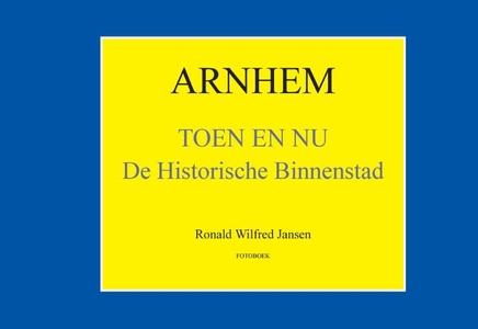 Arnhem Toen en Nu