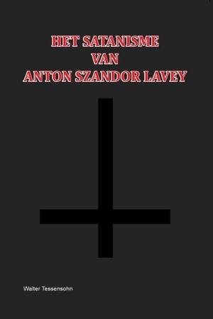 Het Satanisme van Anton Szandor LaVey