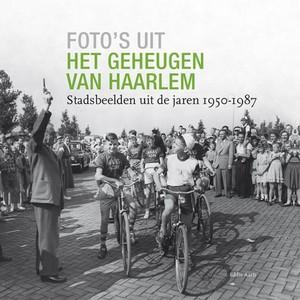 Foto's uit het geheugen van Haarlem