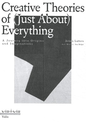 Creative Theories of (Just-About) Everything