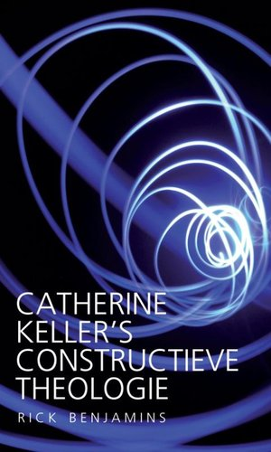 Catherine Keller's constructieve theologie