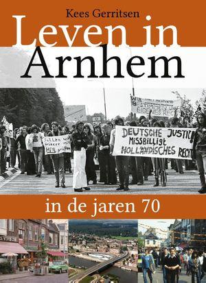 Leven in Arnhem in de jaren 70