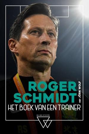Roger Schmidt, het boek van een trainer