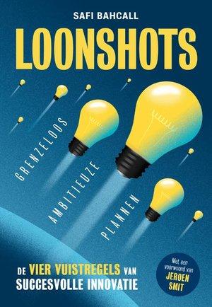 Loonshots: Grenzeloos ambitieuze plannen
