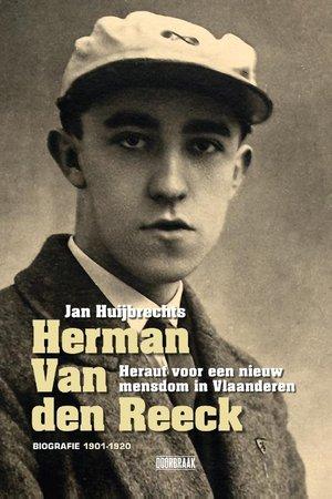 Herman Van den Reeck — Heraut voor een nieuw mensdom in Vlaanderen