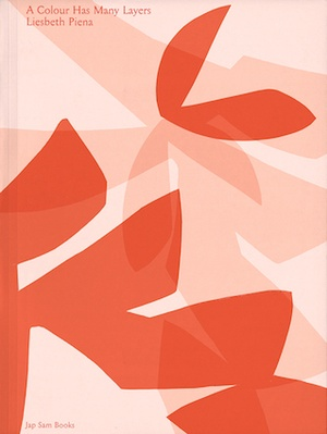 A Colour Has Many Layers. Liesbeth Piena