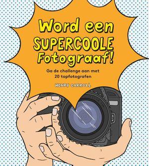 Word een supercoole fotograaf!