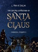 Life And Adventures Of Santa Claus. A Magical Childhood