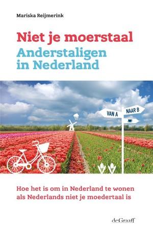 Niet je moerstaal. Anderstaligen in Nederland