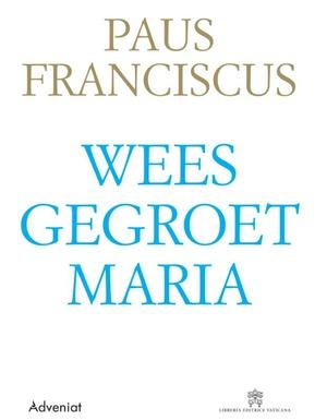 Weesgegroet Maria