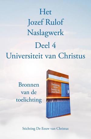 Het Jozef Rulof Naslagwerk 4 Universiteit van Christus