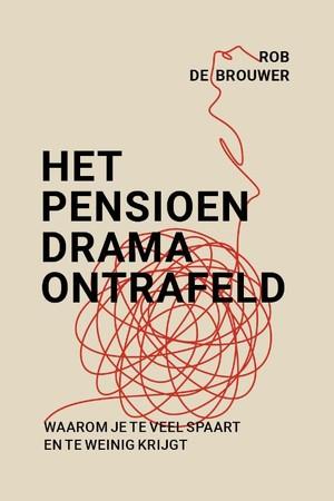 Het pensioendrama ontrafeld
