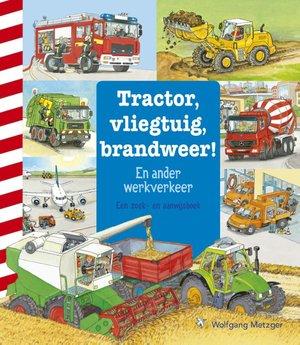 Tractor, vliegtuig, brandweer!