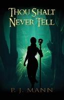 Thou Shalt Never Tell