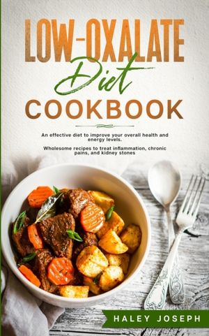 Low Oxalate Diet Cookbook