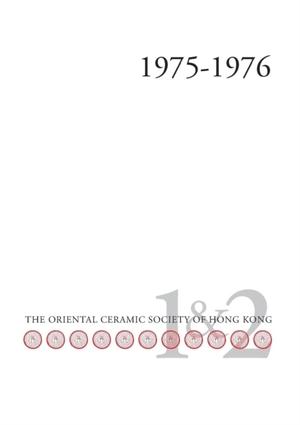 Bulletin Of The Oriental Ceramic Society Of Hong Kong Vol. 1 & 2
