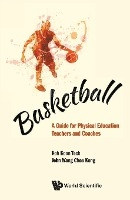 Basketball: A Guide For Physical Education Teachers And Coaches